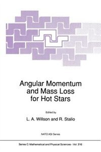 Angular Momentum and Mass Loss for Hot Stars by L.A. Willson