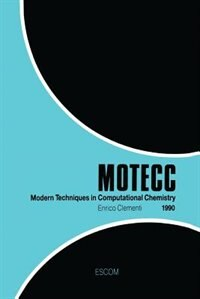 Modern Techniques in Computational Chemistry: MOTECCT-90 by E. Clementi