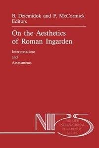 On the Aesthetics of Roman Ingarden: Interpretations and Assessments by B. Dziemidok