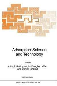 Adsorption: Science and Technology by A.E. Rodrigues