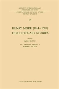Henry More (1614-1687) Tercentenary Studies: with a biography and bibliography by Robert Crocker by S. Hutton