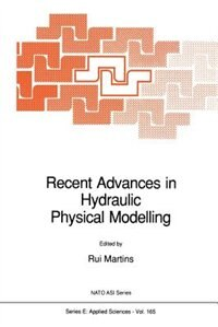 Recent Advances in Hydraulic Physical Modelling by R. Martins
