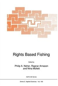 Rights Based Fishing by P.A. Neher