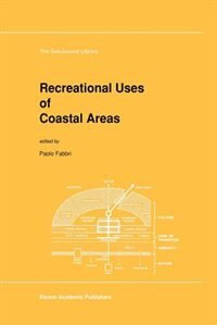 Recreational Uses of Coastal Areas: A Research Project of the Commission on the Coastal Environment, International Geographical Union by P. Fabbri