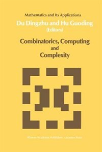 Combinatorics, Computing and Complexity by Xiao-Xin Du