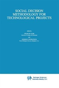 Social Decision Methodology for Technological Projects by C.A. Vlek