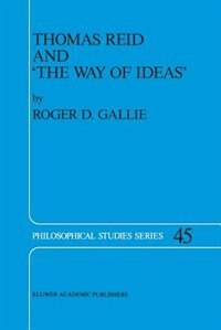 Thomas Reid and 'The Way of Ideas' by R.D. Gallie