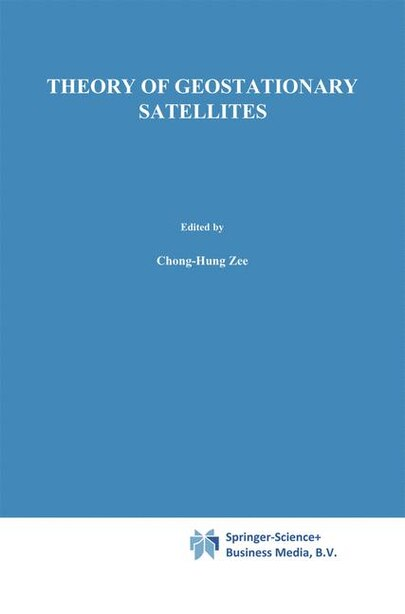 Theory of Geostationary Satellites by Chong-Hung Zee