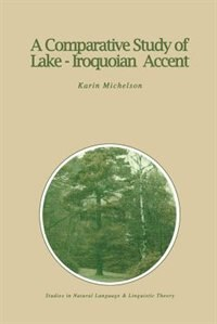A Comparative Study of Lake-Iroquoian Accent by K.E. Michelson