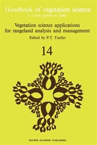 Vegetation science applications for rangeland analysis and management by P.T. Tueller