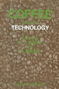 Coffee: Volume 2: Technology by R. J. Clarke