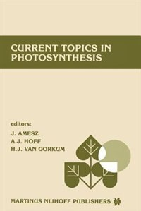 Current topics in photosynthesis: Dedicated to Professor L.N.M. Duysens on the occasion of his retirement by J. Amesz