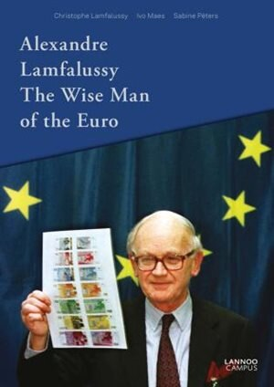 Alexandre Lamfalussy. The Wise Man Of The Euro by Christophe Lamfalussy