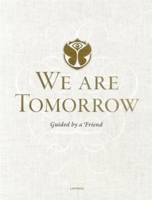 We Are Tomorrow: Tomorrowland by Johan Faes