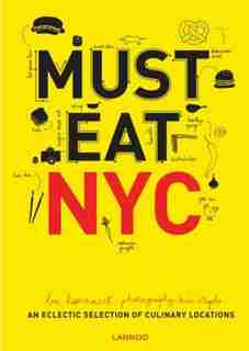 Must Eat Nyc by Luc Hoornaert