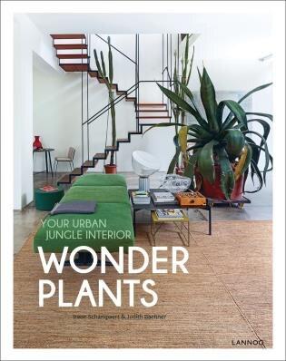 Wonder Plants: Your Urban Jungle Interior by Irene Schampaert