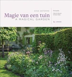 A Magical Garden: An Inspiring Walk Through Paradise by Dina Deferme