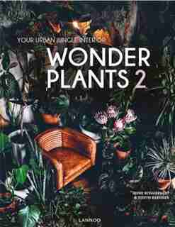 Wonder Plants 2: Your Urban Jungle Interior by Irene Schampaert