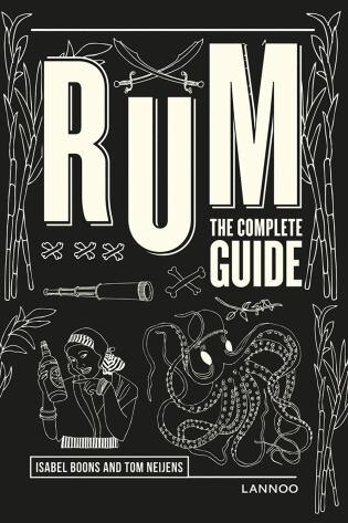 Rum: The Complete Guide by Isabel Boons