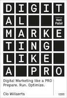 Digital Marketing Like A Pro: Prepare. Run. Optimize.