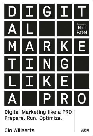 Digital Marketing Like A Pro: Prepare. Run. Optimize. by Clo Willaerts