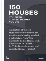 150 Houses You Need To Visit Before Your Die: A Selection Of The 150 Most Illustrious Houses - Each…