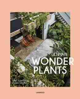 Ultimate Wonder Plants: Your Urban Jungle Interior by Irene Schampaert