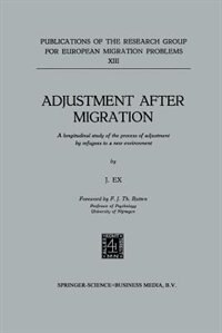 Adjustment after Migration: A longitudinal study of the process of adjustment by refugees to a new environment by J. Ex