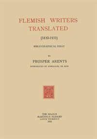 Flemish Writers Translated (1830-1931): Bibliographical Essay by Prosper Arents