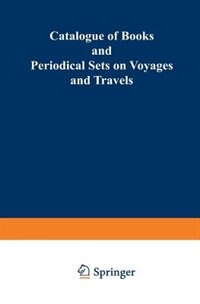Catalogue of Books and Periodical Sets on Voyages and Travels by Martinus Nijhoff