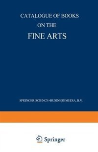Catalogue of Books on the Fine Arts by Martinus Nijhoff