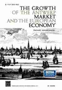 The Growth of the Antwerp Market and the European Economy (fourteenth-sixteenth centuries): III. Graphs by H. Van der Wee
