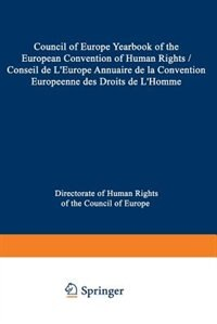 Council of Europe Yearbook of the European Convention on Human Rights / Conseil de L'Europe Annuaire de la Convention Europeenne des Droits de L'Homme by Council of Europe Staff