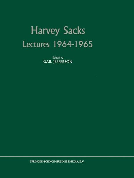 Harvey Sacks Lectures 1964-1965 by E.A. Schegloff