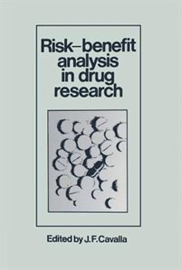Risk-Benefit Analysis in Drug Research: Proceedings of an International Symposium held at the University of Kent at Canterbury, England, 27 by J.F. Cavalla