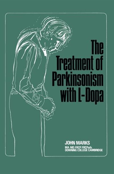 The Treatment of Parkinsonism with L-Dopa by J. Marks