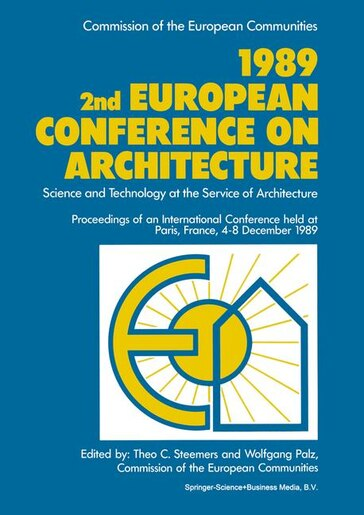 1989 2nd European Conference on Architecture: Science and Technology at the Service of Architecture by T.c. Steemers