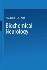 Biochemical Neurology by M. Eadie