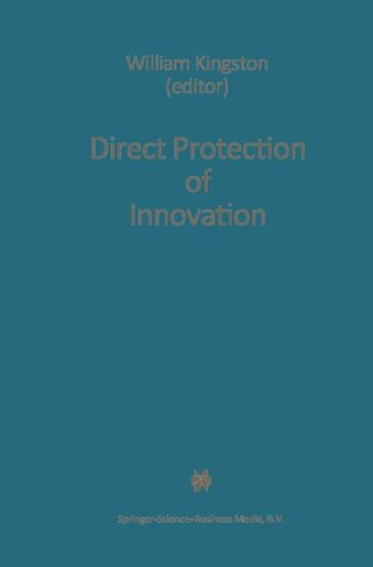 Direct Protection of Innovation by W. Kingston