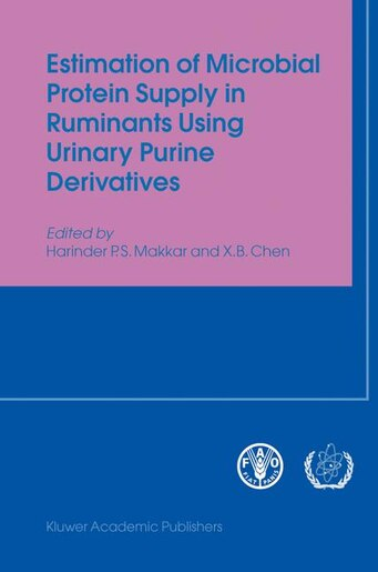 Estimation of Microbial Protein Supply in Ruminants Using Urinary Purine Derivatives by Harinder P.s. Makkar