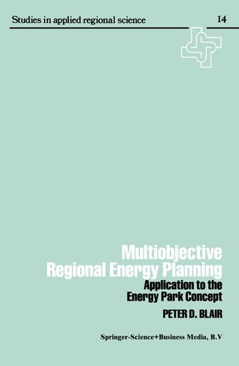 Multiobjective regional energy planning: Application to the energy park concept by Peter Blair