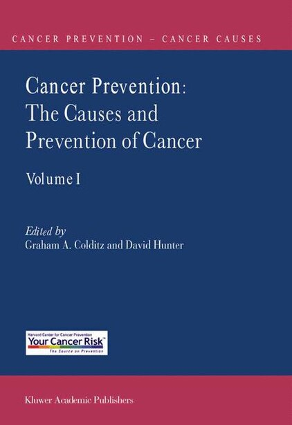 Cancer Prevention: The Causes And Prevention Of Cancer - Volume 1 by Graham A. COLDITZ