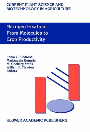 Nitrogen Fixation: From Molecules To Crop Productivity: Proceedings Of The 12th International Congress On Nitrogen Fix by Fabio O. Pedrosa
