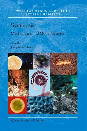 Symbiosis: Mechanisms and Model Systems by JOSEPH SECKBACH