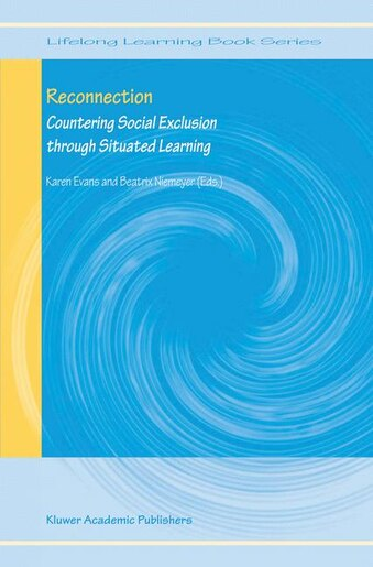 Reconnection: Countering Social Exclusion through Situated Learning by Karen Evans
