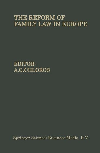 The Reform of Family Law in Europe: The Equality of the Spouses-Divorce-Illegitimate children by A. Chloros