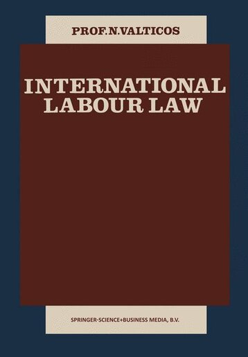 International Labour Law by N. Valticos