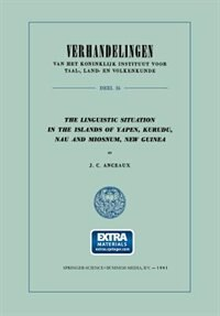 The Linguistic Situation in the Islands of Yapen, Kurudu, Nau and Miosnum, New Guinea by J. C. Anceaux
