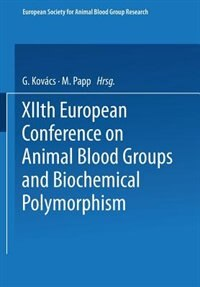 XIIth European Conference on Animal Blood Groups and Biochemical Polymorphism by G. Kovács