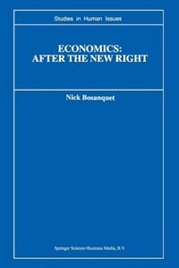 Economics: After the New Right by Nick Bosanquet